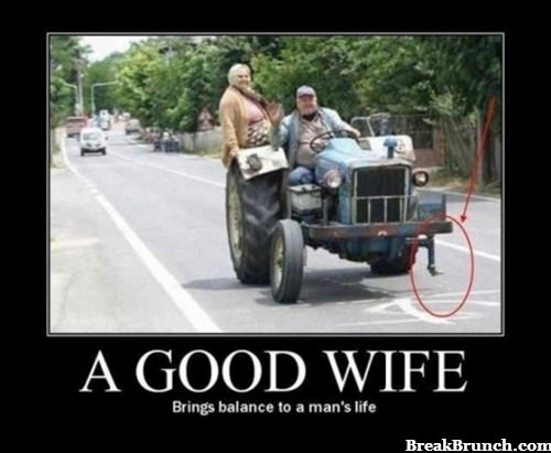 A good wife brings balance to a man's life