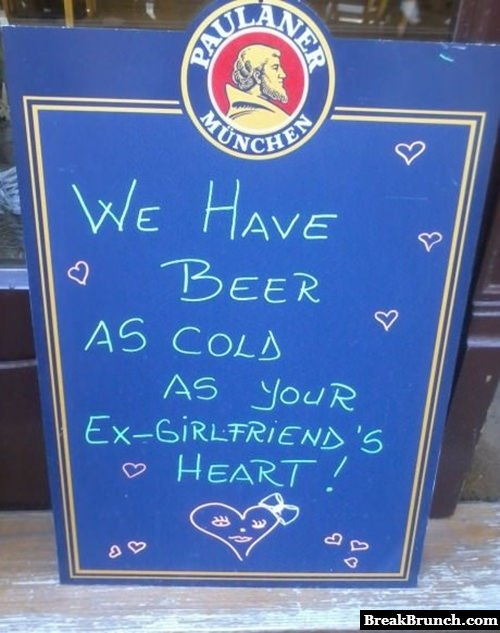 Beer as cold as ex's heart