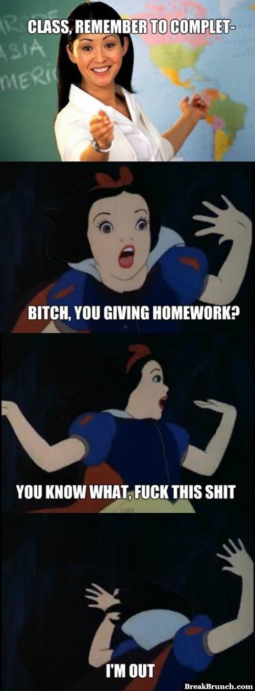 Ain't nobody got time for homework