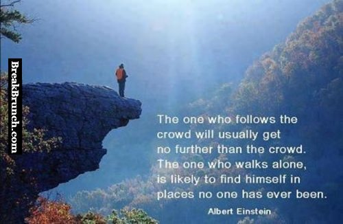 The one who follows the crowd will usually get no further crowd