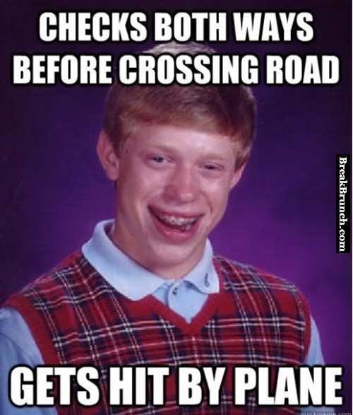 Gotta watch out for the planes too