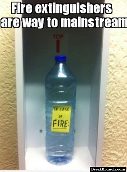 Because fire extinguishers are way too mainstream