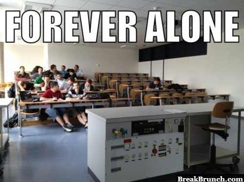Forever alone in class