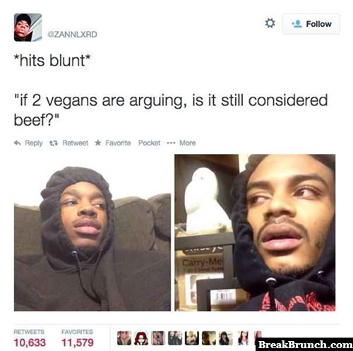If 2 vegans are arguing, is it still considered beef