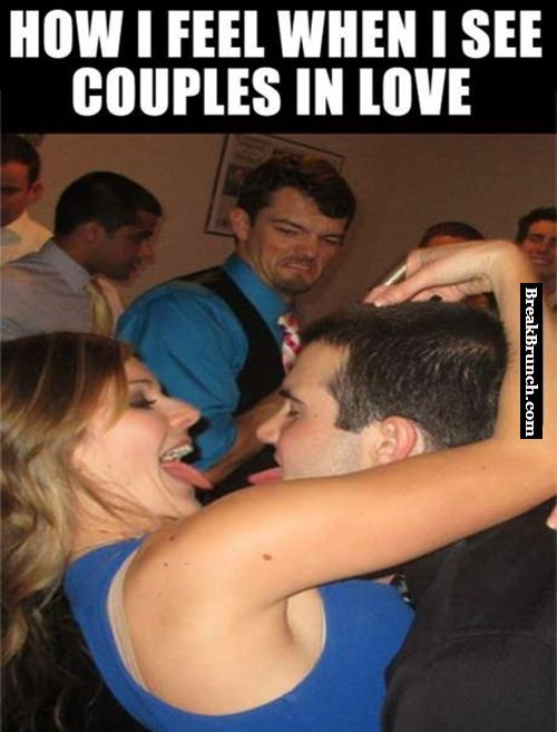 How I feel when I see couples in love