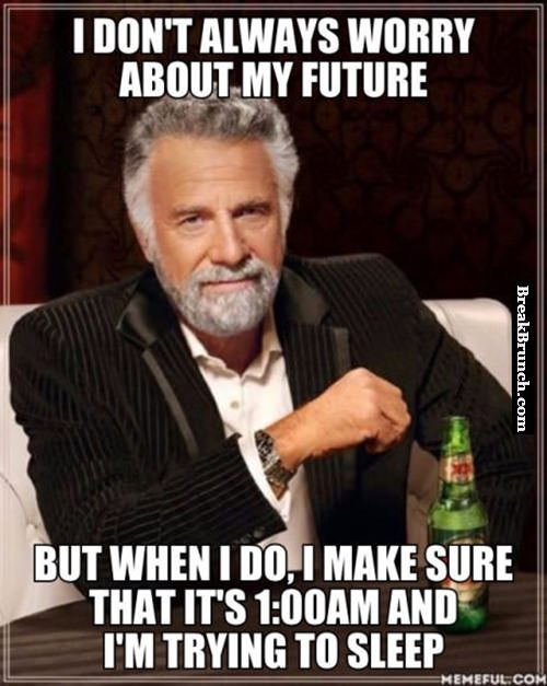 I don't always worry about my future