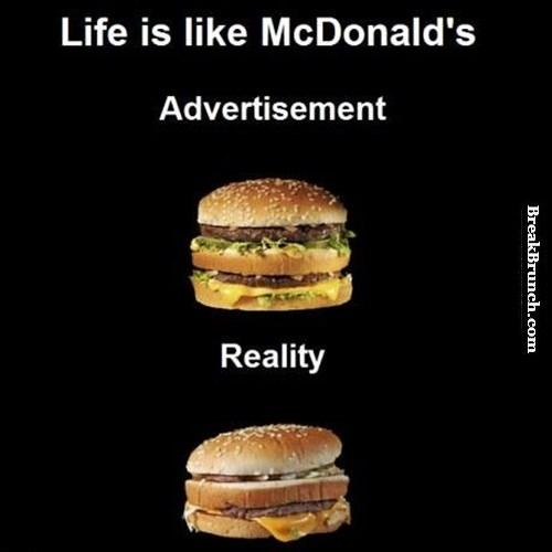 Life is like McDonald's