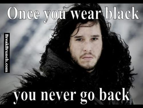 Once you wear black and you never go back