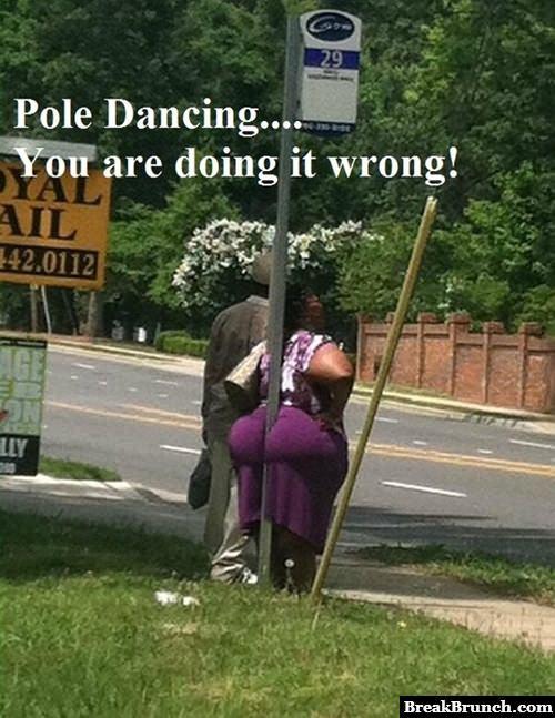 Pole dancing you're doing it wrong