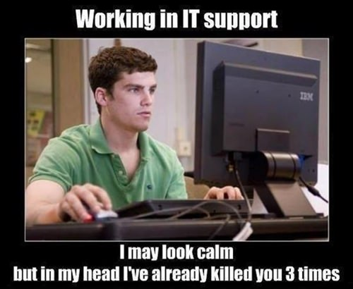 How it is like while working as IT support