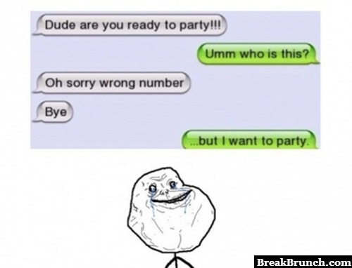 But I want to party