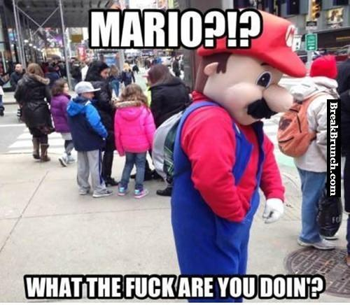 What the f*ck are you doing Mario