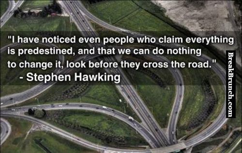 A great quote by Stephen Hawking