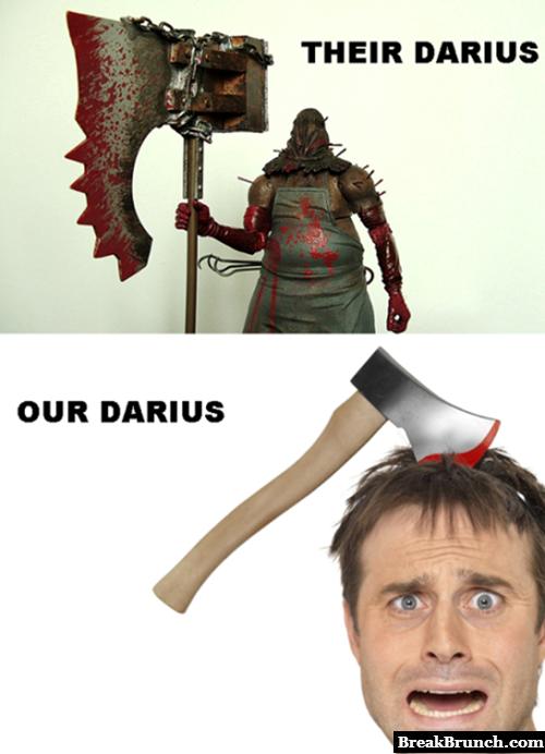 Enemy Darius vs Darius on my team