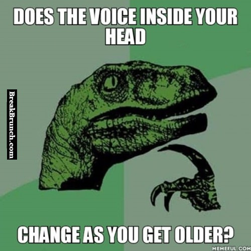 Does the voice inside your head change as you get older