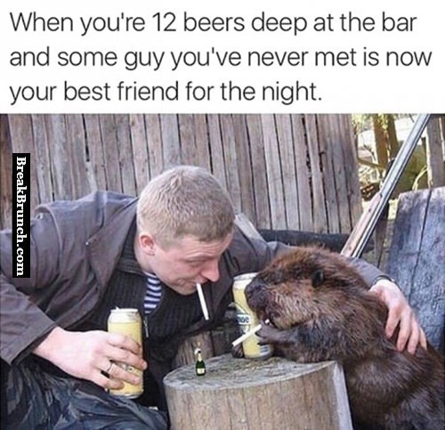 When you know you are drunk as f*ck