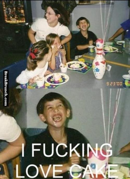 I f*cking love cake