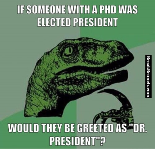 If someone with a PHD was elected president