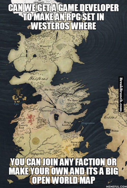 Anyone wants a open world Game of Thrones RPG game?