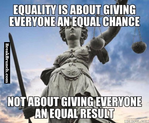 Equality is about giving everyone an equal chance