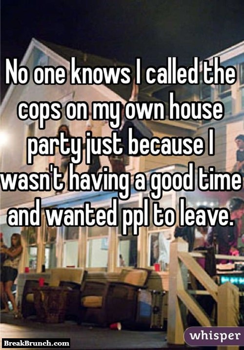 I called the cops on my own party