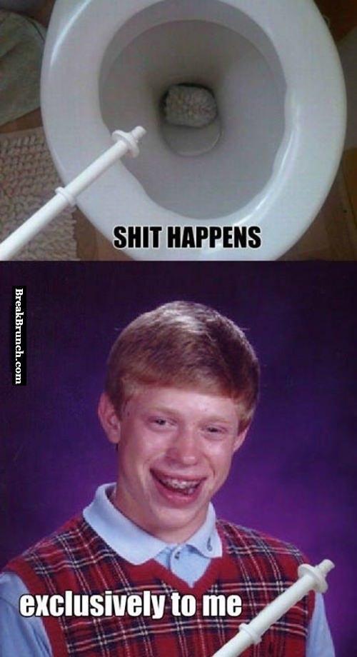 Well sh*t happens