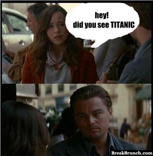 Did you see Titanic