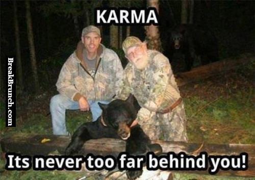 Karma is never too far away