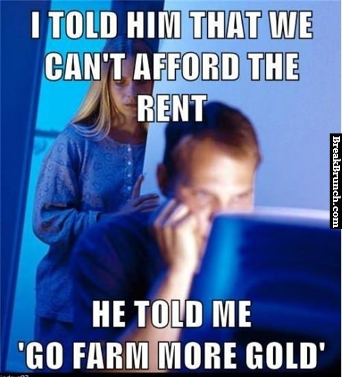 He said go farm more gold