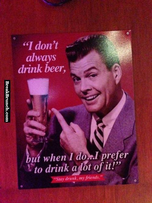 I don't always drink