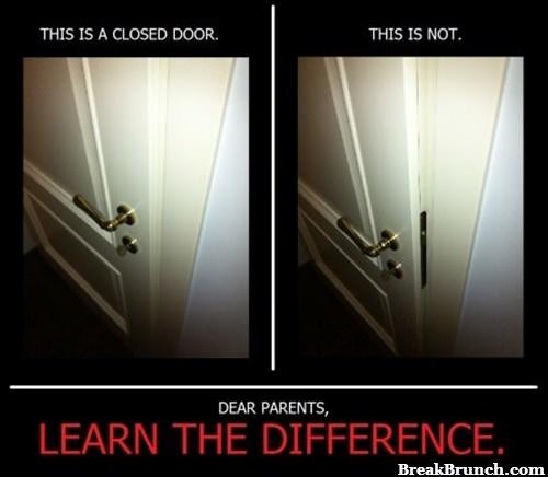 Parent why you no close my door