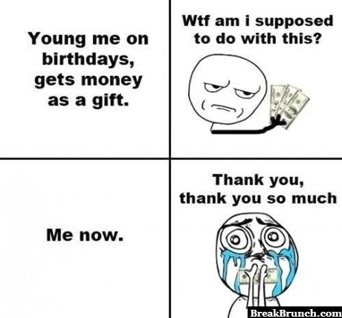 When I get money as birthday present