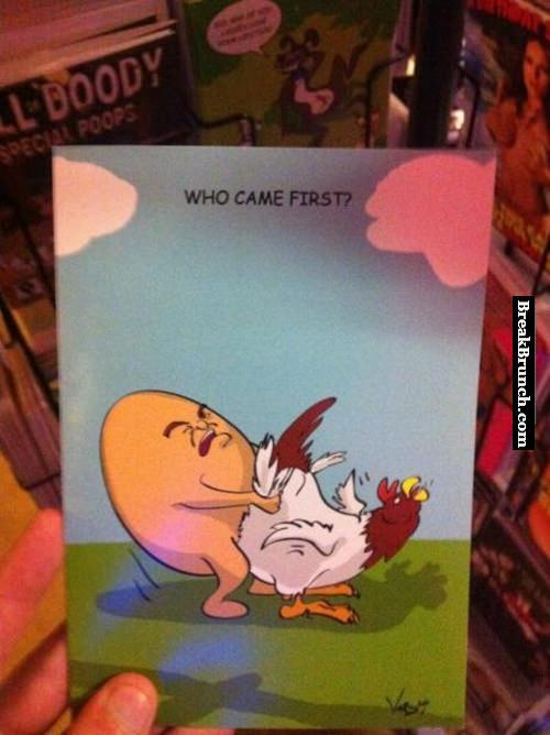 Who came first? Egg or chicken