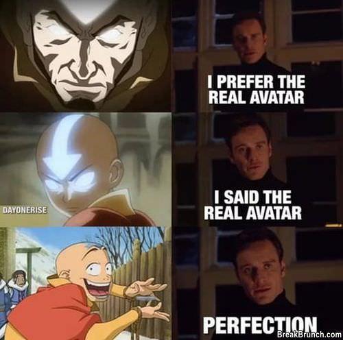 I prefer the real Avatar - BreakBrunch