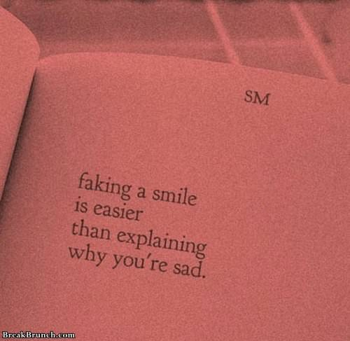 Faking a smile is easier than explaining why