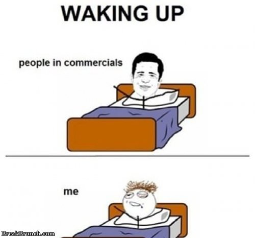 Waking up in commercials