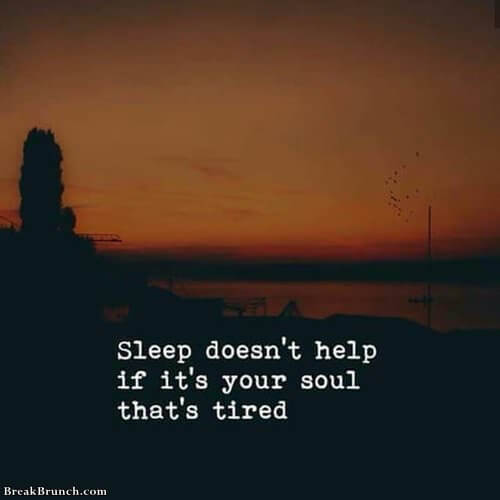 sleep-deosnt-help-if-your-soul-is-tired-090719