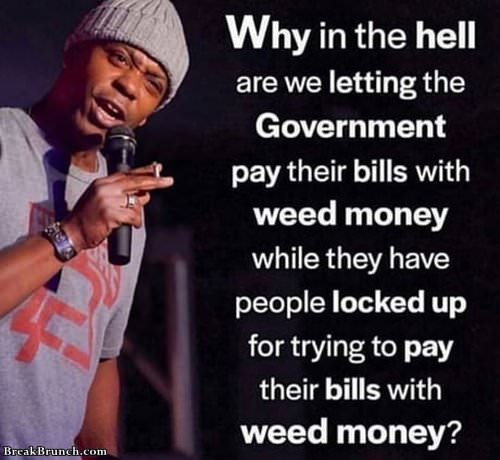 Government pay bills with weed money