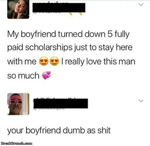 Dumb as sh*t boyfriend