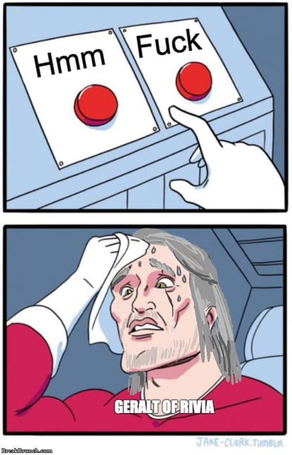 Being Geralt Of Rivia Is Hard Breakbrunch