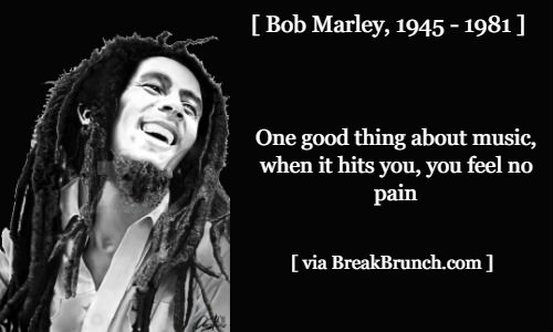 One good thing about music – Bob Marley