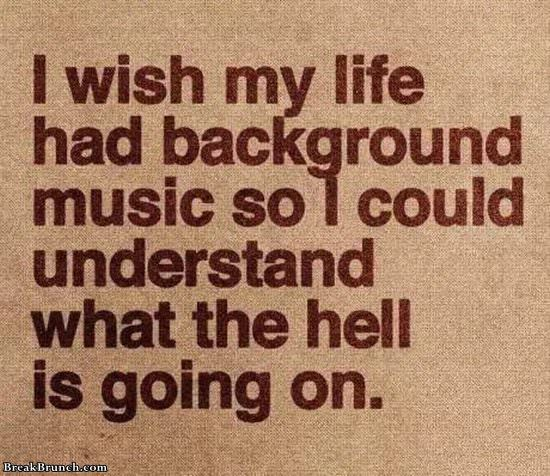 Life with background music