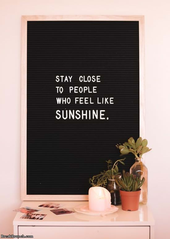 stay-close-to-people-who-feel-like-sunshine-quote-11320