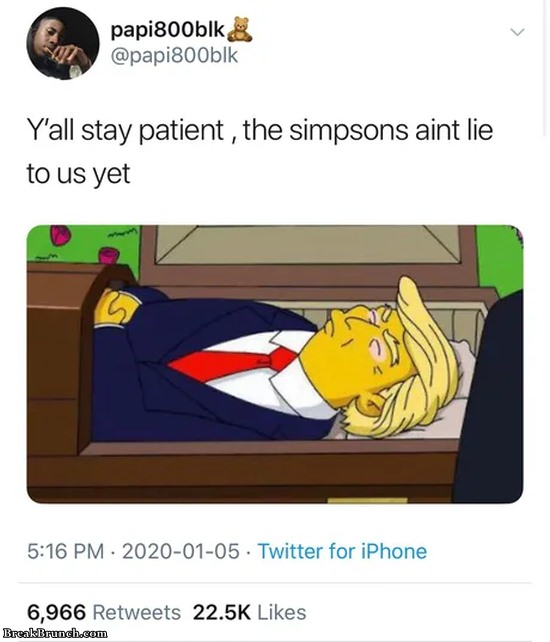 The Simpsons ain't lie to us yet