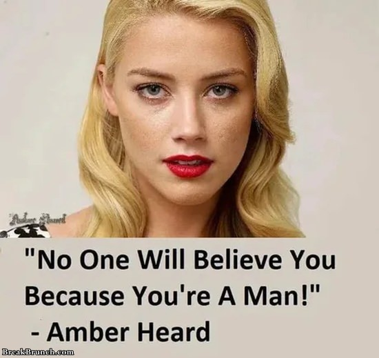 no one will believe you because you re a man – Amber Heard