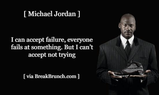 Everyone fails at something – Michael Jordan