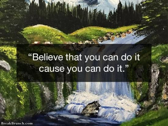 Believe you can do it