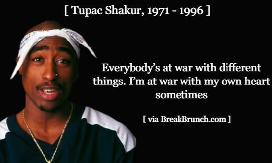 Everybody is at war with different things – Tupac