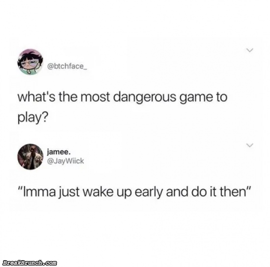 Most dangerous game to play