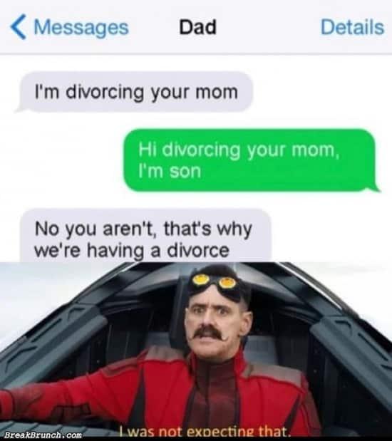 I am divorcing your mom